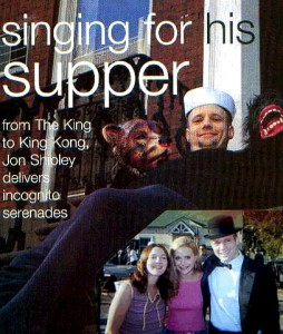 Singing for his supper. From The King to King Kong, Jon Shipley delivers incognito serenades